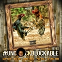 Uncockblockable (Remix) Feat. Mac Dre, Chino Foreal, Paul Wall, Da Unda Dogg