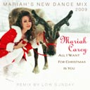 All I Want For Christmas Is You (Mariah's New Dance Mix 2009) (Laughter Fills The Air)