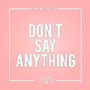 Don\'t Say Anything