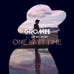 One Last Time - Gromee
