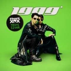 1999 - Charli XCX & Troye Sivan