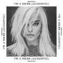 I m a Mess (Acoustic)