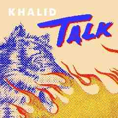 Talk - Khalid