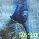 Toosie Slide (Chorus)