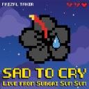 Sad To Cry (Live From Sungai Sum Sum)