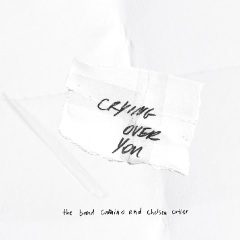 Crying Over You - The Band CAMINO & Chelsea Cutler