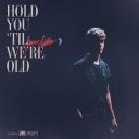 Hold You 'Til We're Old